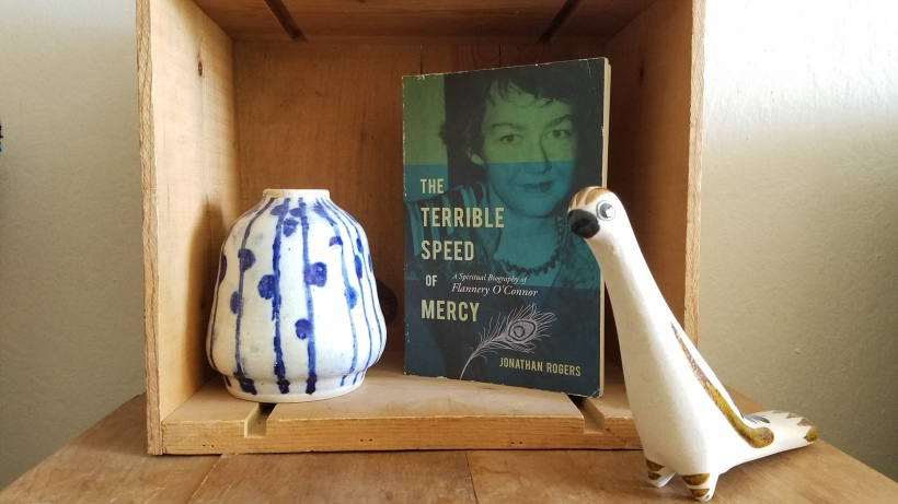 """The Terrible Speed of Mercy"" Flannery O'Connor by Jonathan Rogers"